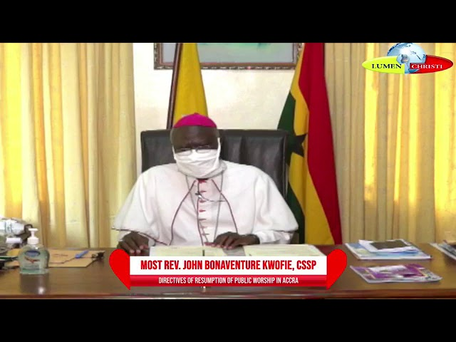 ARCHBISOP KWOFIE ISSUES DIRECTIVES ON RESUMPTION OF PUBLIC WORSHIP IN ACCRA 04-06-2020.