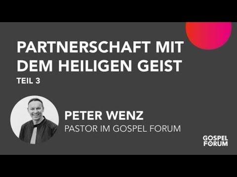 Partnerschaft mit dem Heiligen Geist (3)   Peter Wenz   22.07.2018