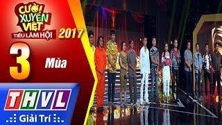 THVL | Cười xuyên Việt – Tiếu lâm hội 2017: Tập 3 – Mùa