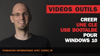 Créer clé USB bootable Windows 10