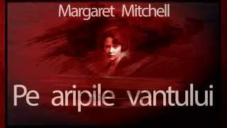 Pe aripile vantului - Margaret Mitchell