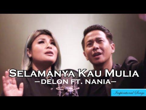 Selamanya Kau Mulia - DELON feat NANIA