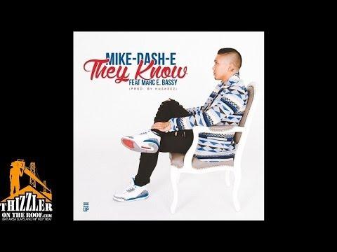 Mike Dash-E Ft. Marc E. Bassy - They Know [Prod. Huskeez] [Thizzler.com]