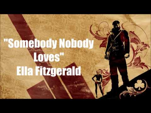 The Saboteur: Somebody Nobody Loves - Ella Fitzgerald