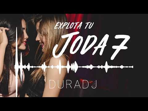 EXPLOTA TU JODA (PARTE 7) - ÉXITOS 2017 - DURA DJ