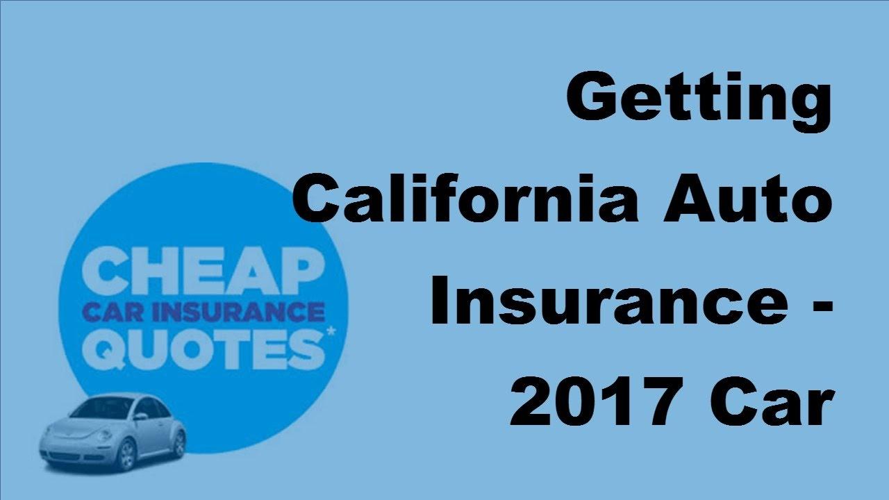 Getting California Auto Insurance 2017 Car Insurance Tips Youtube