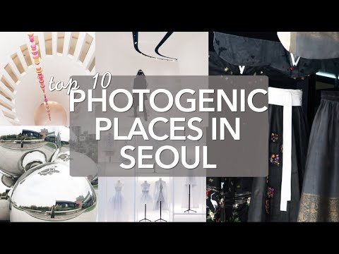 Top 10 Photogenic Places in Seoul, South Korea
