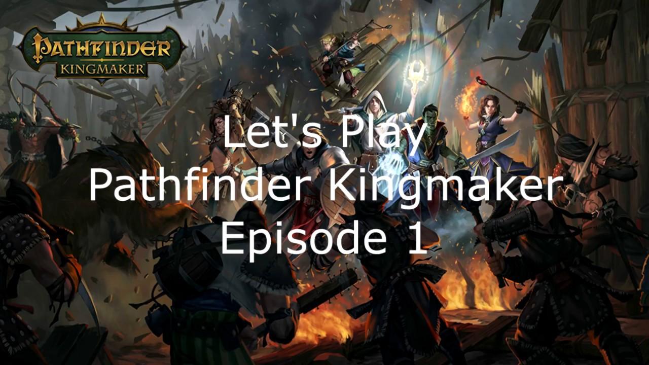 Let S Play Pathfinder Kingmaker Episode 1 A New Start