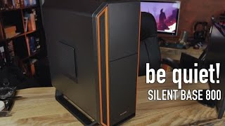 be quiet! Silent Base 800 Case Review