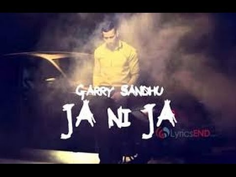 Garry Sandhu - Ja Ni Ja - Off You Go With Lyrics