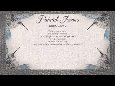 Patrick James - Burn Away (Lyric Video)