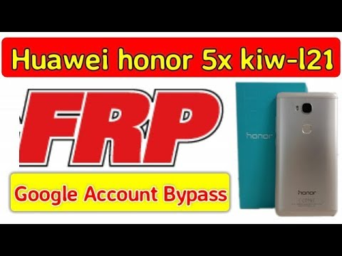 Huawei Honor 5x Kiw l21 FRP Lock Google Account Bypass 2018
