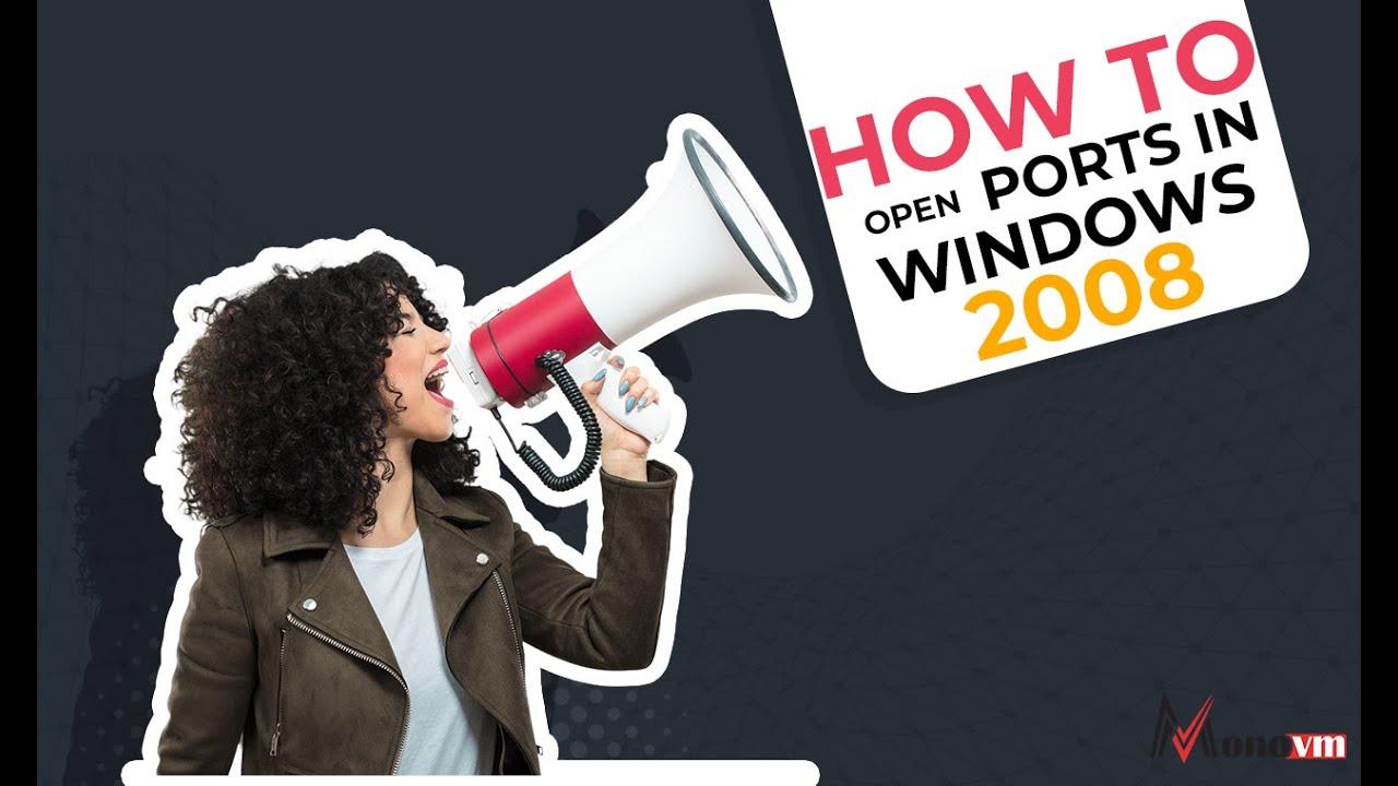 Open Port in Windows 2008