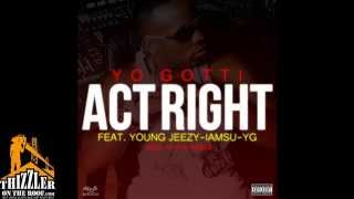 Yo Gotti ft. Jeezy, YG, Iamsu! - Act Right [Abel Ayche Remix] [Thizzler.com]