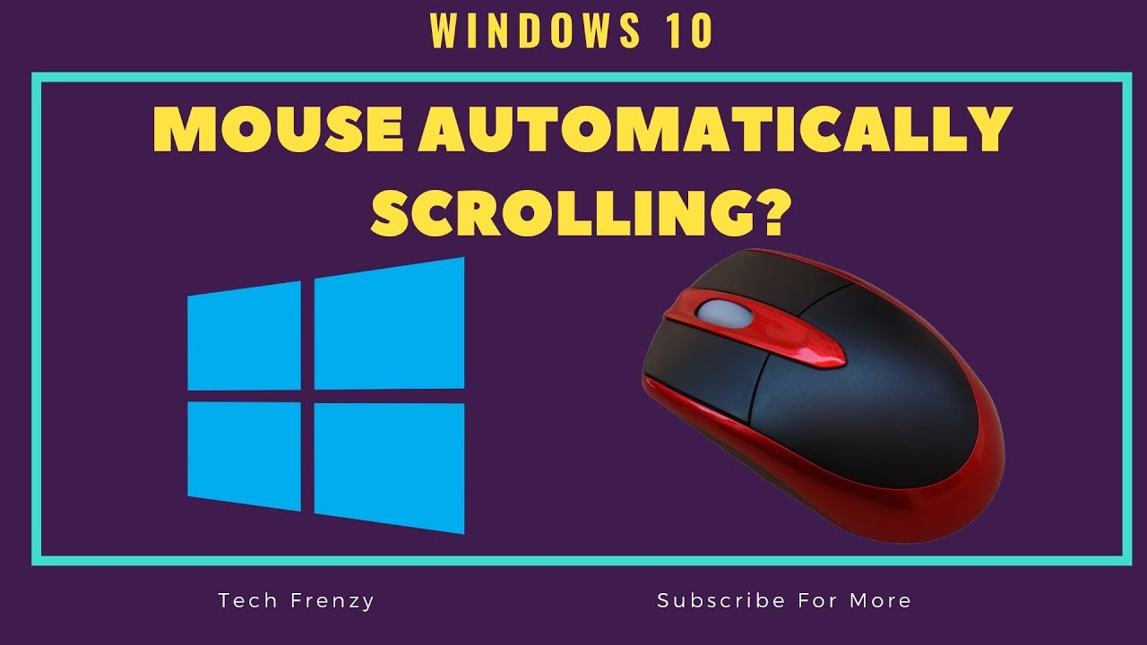 Mouse Automatically Scrolling in Windows 10 | [FIXED] | 2019