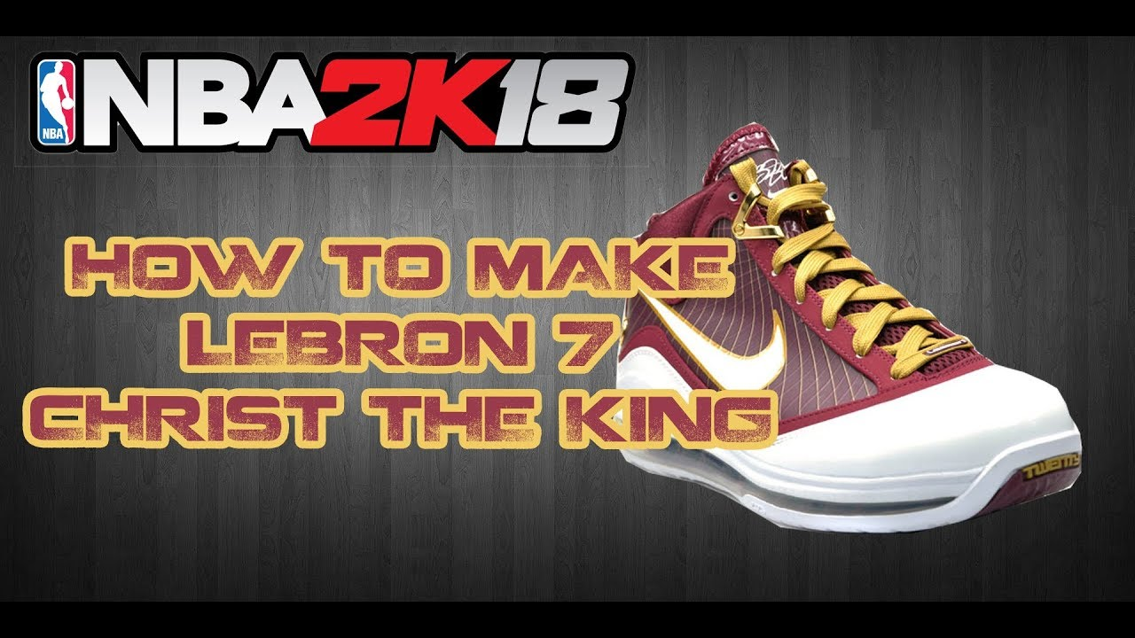 NBA 2K18 CUSTOM SHOES | HOW TO MAKE CUSTOM SHOES: LEBRON 7