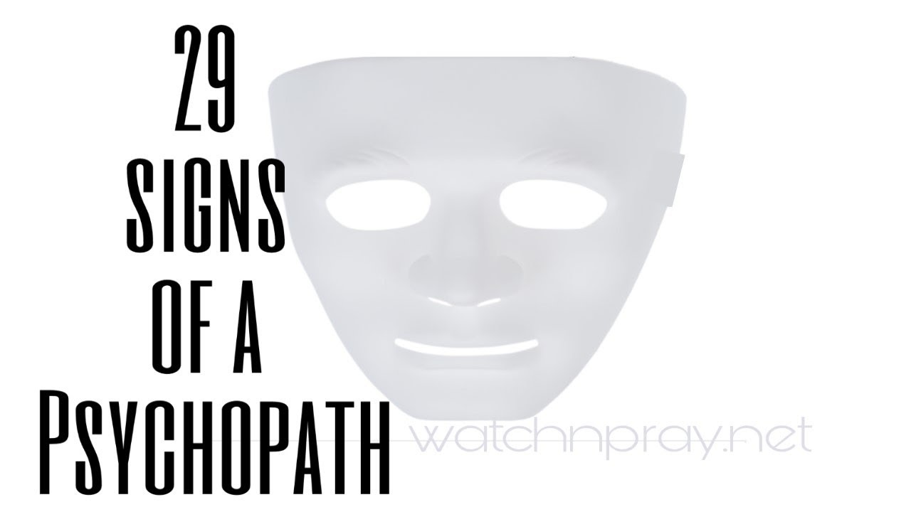 29 Signs of a Psychopath