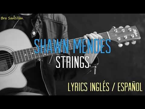 Shawn Mendes - Strings (Lyrics Inglés & Español)