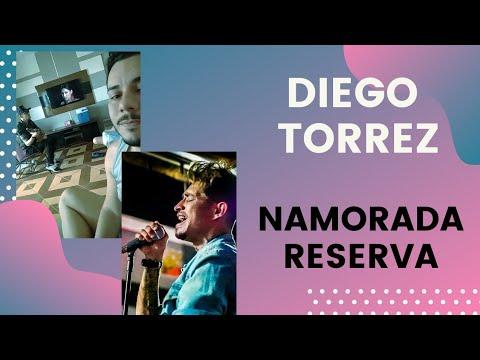 Diego Torrez - Namorada Reserva