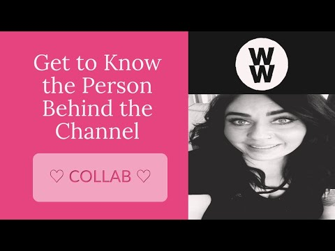 get-to-know-the-person-behind-the-channel-collab-|-ww-|-weight-watchers!