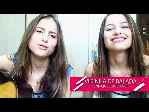 Vidinha de Balada - Henrique e Juliano  Júlia e Rafaela