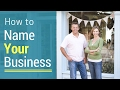 How to Name Your Business – Tips and Tricks for an Unforgettable Business Name & Domain Names