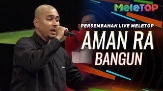 Aman Ra - Bangun | Persembahan Live MeleTOP | Nabil & Neelofa