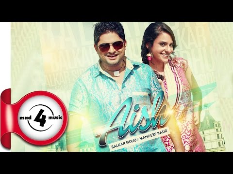 AISH || BALKAR SIDHU & MANDEEP KAUR || JASWINDER BHALLA || New Punjabi Songs 2016 || MAD4MUSIC