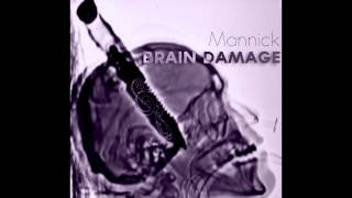 Mannick - Brain Damage (Audio)