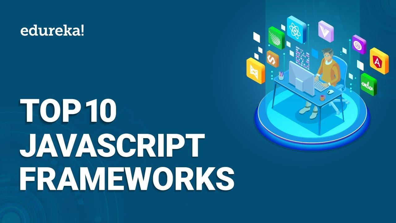 Top 10 JavaScript Frameworks | Most Popular JavaScript Frameworks