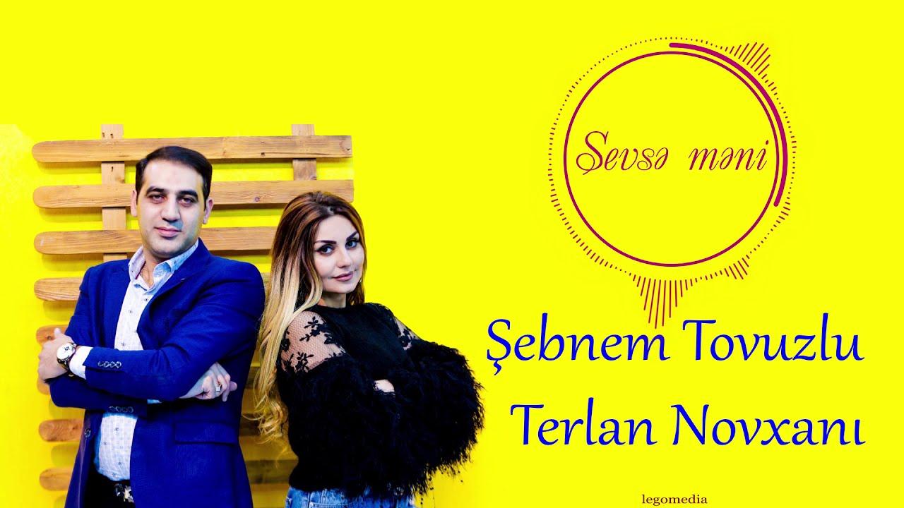 Şəbnəm Tovuzlu & Terlan Novxani - Sevsə Məni (Official Audio)