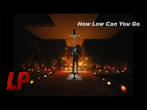 LP - How Low Can You Go (Official Music Video)