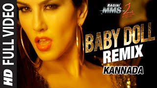 Baby Doll - Remix Video Song (Kannada Version) | Sunny Leone | Khushbu Jain & Saket | DJ Shilpi