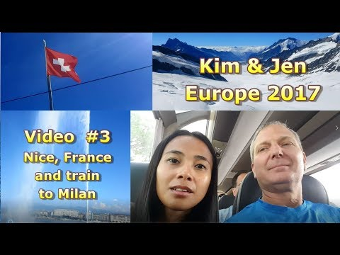 Europe 2017 Vid #3: Nice, France, and train to Milan
