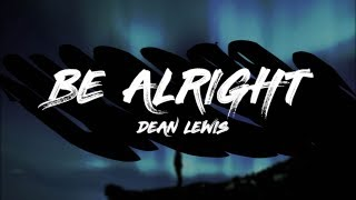 Dean Lewis - Be Alright (Lyrics) thumbnail