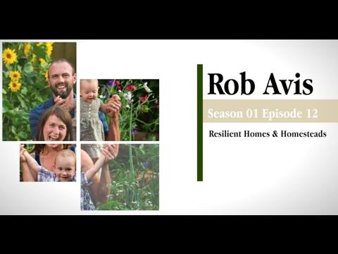 S01E12 - Rob Avis - Resilient Homes & Homesteads