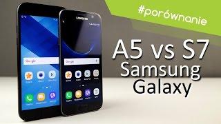 Samsung Galaxy A5 (2017) vs Galaxy S7 - Porównanie / Test / Opinie / Comparison