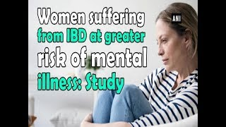 Women suffering from IBD at greater risk of mental illness: Study - Health News
