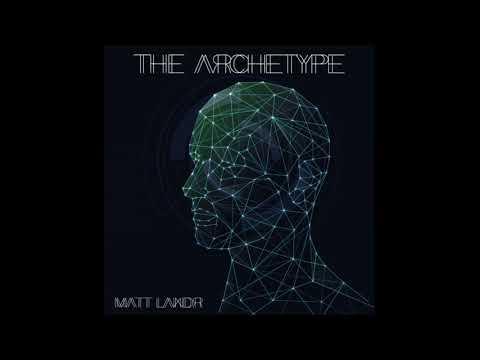 The Archetype (Full Album) | Matt Landr
