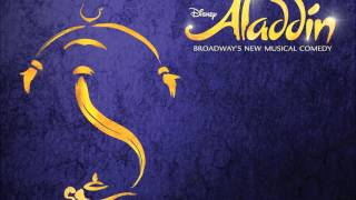 Repeat youtube video Disney's Aladdin The Musical Broadway Soundtrack