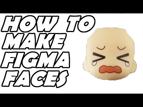 How To Make Your Own Figma Faces