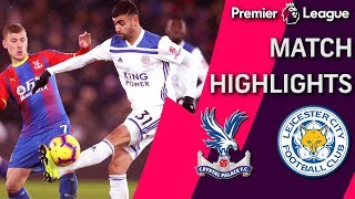 Crystal Palace v. Leicester City | PREMIER LEAGUE MATCH HIGHLIGHTS | 12/15/18 | NBC Sports