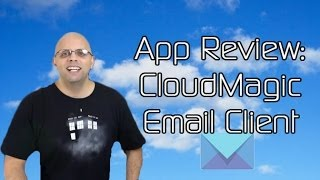 CloudMagic Email Client -- Android App Review