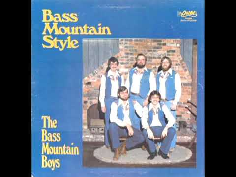 Bass Mountain Style [1980] - The Bass Mountain Boys