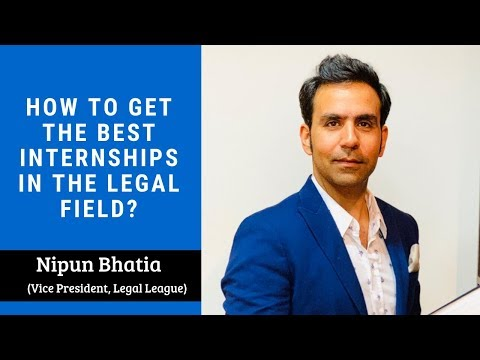 How to get the best internships in the legal field?