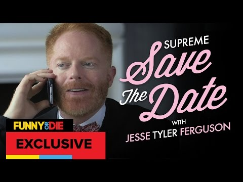 Supreme Save The Date with Jesse Tyler Ferguson