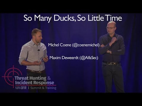 So Many Ducks, So Little Time - SANS Threat Hunting Summit 2017
