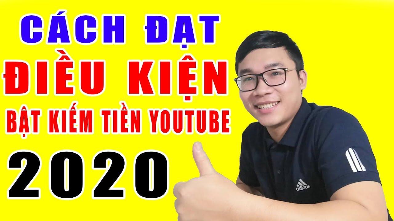 Cách Đạt Điều Kiện Bật Kiếm Tiền Youtube 2020 Dành Cho Kênh Mới | Duy MKT