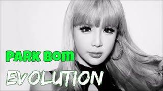 Park Bom EVOLUTION 2009-2017 | #ThankYou2NE1