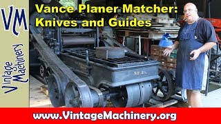 vance update knives outfeed guides and frabricating a pulley bracket